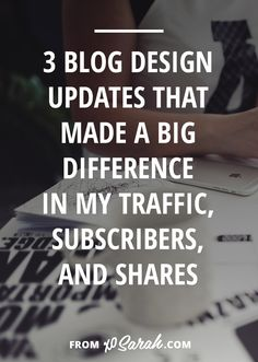 The purpose of your blog design is not just to have something nice to look at or show off your style. Your blog design is one of the biggest keys to keeping people on your website. And the longer they stay on your site, the more likely they are to opt-in to your email list, make a purchase, hire you, or join a course. And the more likely they are to come back for more! Click to learn about the changes I made that had a big impact!
