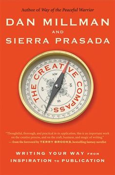 The Creative Compass: Writing Your Way from Inspiration to Publication by Dan Millman, Sierra Prasada 1932073655 9781932073652 Dan Millman, Writing A Book Review, Writing Genres, World Library, Ebooks Online, Free Ebooks, Books To Read Online, Read Books, Writing Inspiration