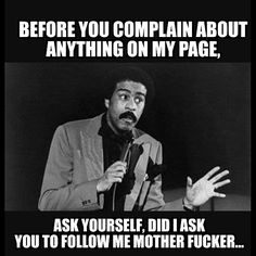 If Richard Pryor were alive today.and had a social media page of any kind. Hiphop, Georg Christoph Lichtenberg, Funny As Hell, Sarcastic Quotes, Asshole Quotes, Jokes Quotes, Movie Quotes, Twisted Humor, Attitude