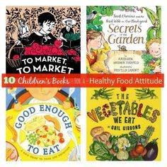 Create a healthy food culture with these 10 children's books.