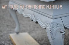 A few tricks for refinishing furniture ...gonna need this reference in the future