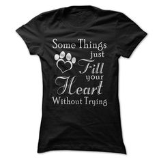 Dogs Fill Your Heart Without Trying T-Shirts, Hoodies. Check Price Now ==► https://www.sunfrog.com/Pets/Dogs-Fill-Your-Heart-Black-25332435-Ladies.html?41382