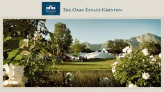 THE OAKS ESTATE   GREYTON   WEDDINGS AND FUNCTIONS