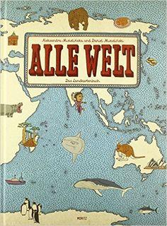 Alle Welt. Das Landkartenbuch: Amazon.de: Aleksandra Mizielinska, Daniel Mizielinski, Thomas Weiler: Bücher