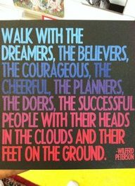 Walk With The Dreamers . inspiring quote from Wilfred Peterson. Artwork by 'Quotable Cards' The Words, Cool Words, Quotable Quotes, Motivational Quotes, Inspirational Quotes, Uplifting Quotes, Witty Quotes, Random Quotes, Smile Quotes