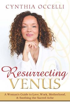 Resurrecting Venus is back on Kindle. New cover. Same love-filled book. Cynthia Occelli