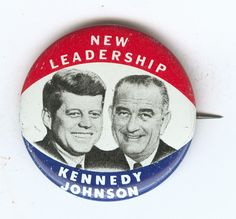 Our Presidents • Campaign Memorabilia, 1960 This campaign button...