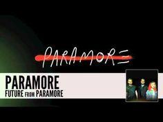 Future - Paramore - Youtube