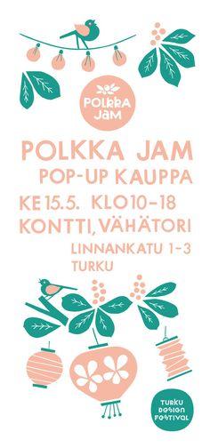 Polkka Jam pop-up kauppa avataan yhdeksi päiväksi Turku Design Festival Konttiin osoitteeseen Vähätori, Linnankatu 1-3, Turku. Tarjolla mm. upouuden Puutarhajuhla-malliston tuotteita sekä Lapuan Kankureiden Polkka Jam-mallistoa edullisin hinnoin. Kauppa on avoinna 15.5.2013 klo 10-18. Tervetuloa!!!
