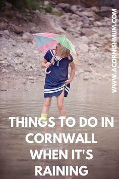 Things to do in Cornwall when it's raining - A Cornish Mum blog