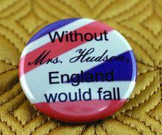 Ohne Mrs. Hudson...Sherlock-inspirierten 1,5-Zoll-Button Ansteckern