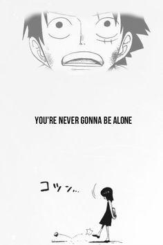 Monkey D. Luffy Robin One day I promise I'll find nakama