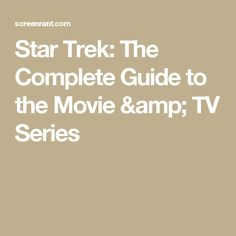 Star Trek: The Complete Guide to the Movie & TV Series