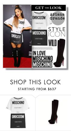 """#Getthelook#AriAnaGrande"" by mackenziefoxy7 ❤ liked on Polyvore featuring Moschino, Christian Louboutin, GetTheLook and ArianaGrande"