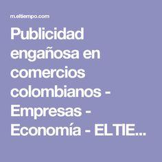 Publicidad engañosa en comercios colombianos - Empresas - Economía - ELTIEMPO.COM