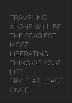 Motivational Solo Travel Quotes – Black & White - Solo Travel Quotes – Black & White – museuly Solo Travel Quotes – Black & White – museuly S - Solo Travel Quotes, Best Travel Quotes, Travel Music, The Words, Best Inspirational Quotes, Motivational Quotes, Quotes To Live By, Me Quotes, Qoutes