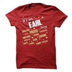 EARL THING T SHIRT - #mens hoodie #poncho sweater. SIMILAR ITEMS => https://www.sunfrog.com/Names/EARL-THING-T-SHIRT.html?68278