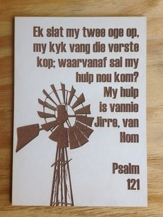 Ek slat my twee oge op, my kyk vang die verste kop; waarvanaf sal my hulp nou kom? Psalm 121, Psalms, Daily Quotes, True Quotes, Cement Flower Pots, Spiritual Inspiration Quotes, Afrikaans Quotes, Hobbies And Crafts, Word Art