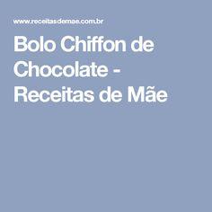 Bolo Chiffon de Chocolate - Receitas de Mãe