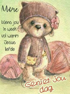 Morning Greetings Quotes, Good Morning Quotes, Lekker Dag, Goeie More, Afrikaans Quotes, Qoutes, Motivational, Inspirational Quotes, Van