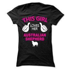 Cool #TeeForAustralian Shepherd This Girl Loves Her… - Australian Shepherd Awesome Shirt - (*_*)