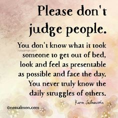 Please don't judge people...