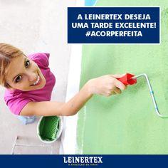 A Leinertex deseja uma tarde excelente ! #ACorPerfeita #Leinertex