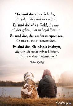 Quote dog: It& the ones without shoes that go each way with us. Dogs four-legged fur nose - Coole Hunde Sprüche / Hunde Zitate - Puppy Names, Dog Names, Love Mom, Dog Love, Baby Dogs, Dogs And Puppies, Puppies Tips, Funny Cat Compilation, Dog Quotes