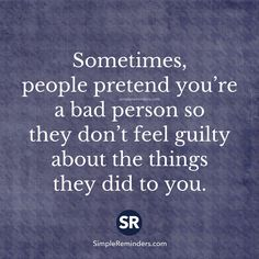 *See more Quotes* https://www.pinterest.com/LorenzDuremdes/quotes/ @LorenzDuremdes #Pretend #Guilty #Others
