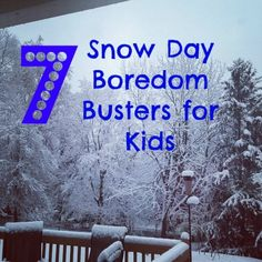 7 Snow Day Boredom Busters for Kids