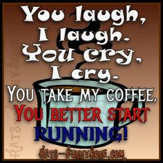Don't take my coffee! #coffeelovers