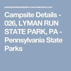 Campsite Details - 026, LYMAN RUN STATE PARK, PA - Pennsylvania State Parks