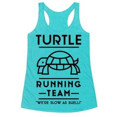 "Show your slow and steady running pride with this Turtle Running Team shirt. This design features an illustration of a turtle and the phrase ""Turtle Running Team We're Slow as Shell."" This design is for anyone who runs for the fun of it and isn't concerned with being the first to cross the finish line. Now through Wednesday April 13th ALL Tanks & Tees only $19.99!"