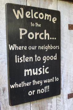 Welcome to the Porch Wood sign Where Our Neighbors listen to good music Funny Porch Sign Porch Decor Outdoor Decor Boho Outdoor Signs Outdoor Signs, Outdoor Decor, Outdoor Living, Patio Signs, Outdoor Furniture, Outdoor Ideas, Garden Furniture, Wood Furniture, Furniture Design