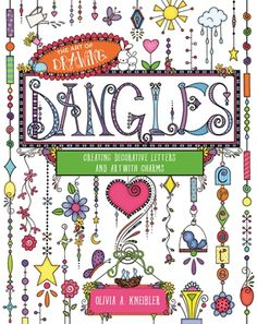 The Art of Drawing Dangles: Creating Decorative Letters and Art with Charms Author: Olivia A Kneibler Format: Trade Paperback ,. Tangle Doodle, Doodles Zentangles, Zentangle Patterns, Doodle Lettering, Creative Lettering, Decorative Lettering, Doodle Drawings, Doodle Art, Art Plastique