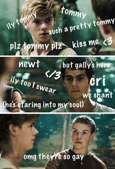 Thomas x Newt ftw!!! Hahahahahha omg look at Gally xDD