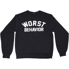 WORST BEHAVIOR ($79) ❤ liked on Polyvore featuring tops, hoodies, sweatshirts, sweaters, shirts, shirts & tops, sweatshirts hoodies and sweat shirts