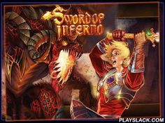 Sword Of Inferno  Android Game - playslack.com , Sword of Inferno is an evil crusade. You are to set off the region extents, occupied  by awful demons. Besides, you will have to get to the Devil itself. Four characters, such as a mage, an archer, an influence Blader and a scandinavian will aid you overcome the mighty foe. The RPG is quite colorful, the combats are going on almost without a player's activity. You will have only to use abilities, move a character and watch the fight.