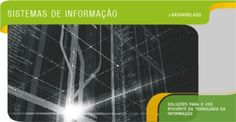 Sistemas de Informação - Soluções para o uso eficiente da tecnologia da informação.