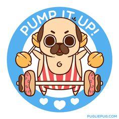 Pump it up Pug