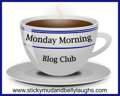 Monday Morning Blog Club 18/7/16 - Sticky Mud and Belly Laughs
