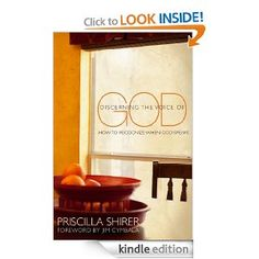 Amazon.com: Discerning the Voice of God: How to Recognize When He Speaks eBook: Priscilla C. Shirer: Books