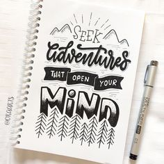 Seek adventures that open your mind.