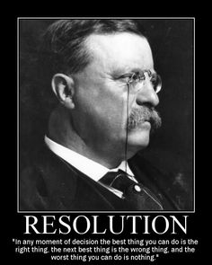 Motivational Posters: Theodore Roosevelt on Resolution