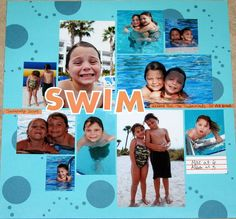 swimming scrapbook page ideas  ~~  I love how the focus stay on the pictures and the embelishments just enhance the pics -- not overwhelm them!!!