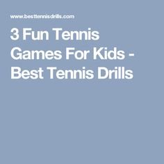 3 Fun Tennis Games For Kids - Best Tennis Drills