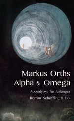 Markus Orths: Alpha  Omega