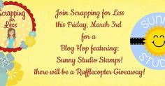 Join us on Friday for a fun blog hop. #sunnystudio #cardmaker #clearstamps #designteam #papercraft #scrapbooking #scrappingforless #bloghop #crafting #cardmaking #cards @sunnystudiostamps