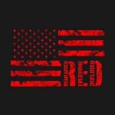 Remember Everyone Deployed, Red Friday, Home Of The Brave, Vinyl Shirts, Flag Design, Kids Outfits, Graphic Tees, Shirt Designs, Love You