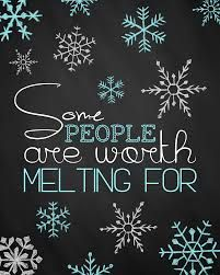some people are worth melting for - Google Search